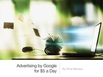 Advertising by Google for $5 a Day (eBook) by Omar Barraza - download at www.omarbarraza.com